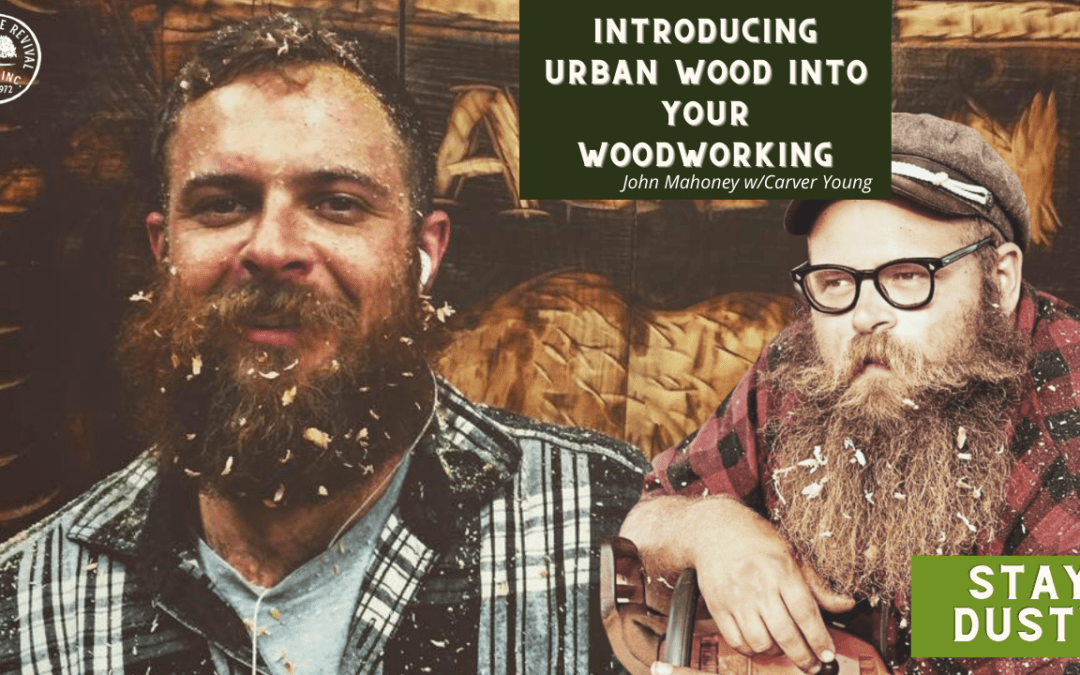 Introducing Urban Wood into Your Woodworking with Carver Young